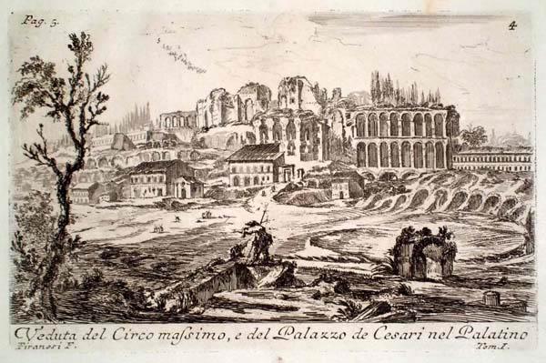 Giovambattista PIRANESI (Venezia, 1720 – 1778) – VEDUTA DEL CIRCO MASSIMO, E DEL PALAZZO DE CESARI NEL PALATINO