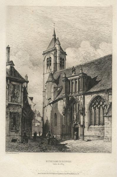 Alfred-Louis BRUNET-DEBAINES (Francia, 1845 – 1939) – NOTRE DAME DE BOURGES